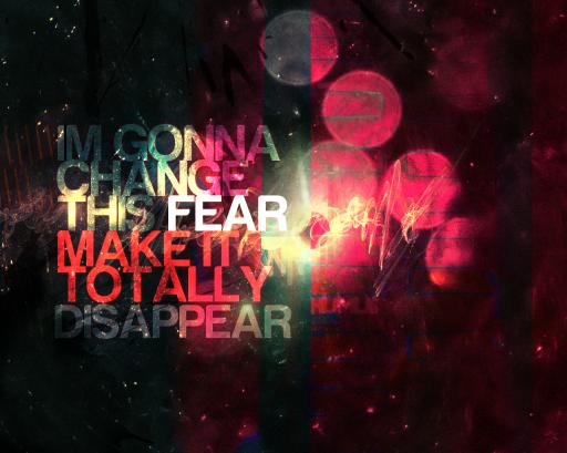 Im_gonna_change_this_fear_by_CrimpShrimp
